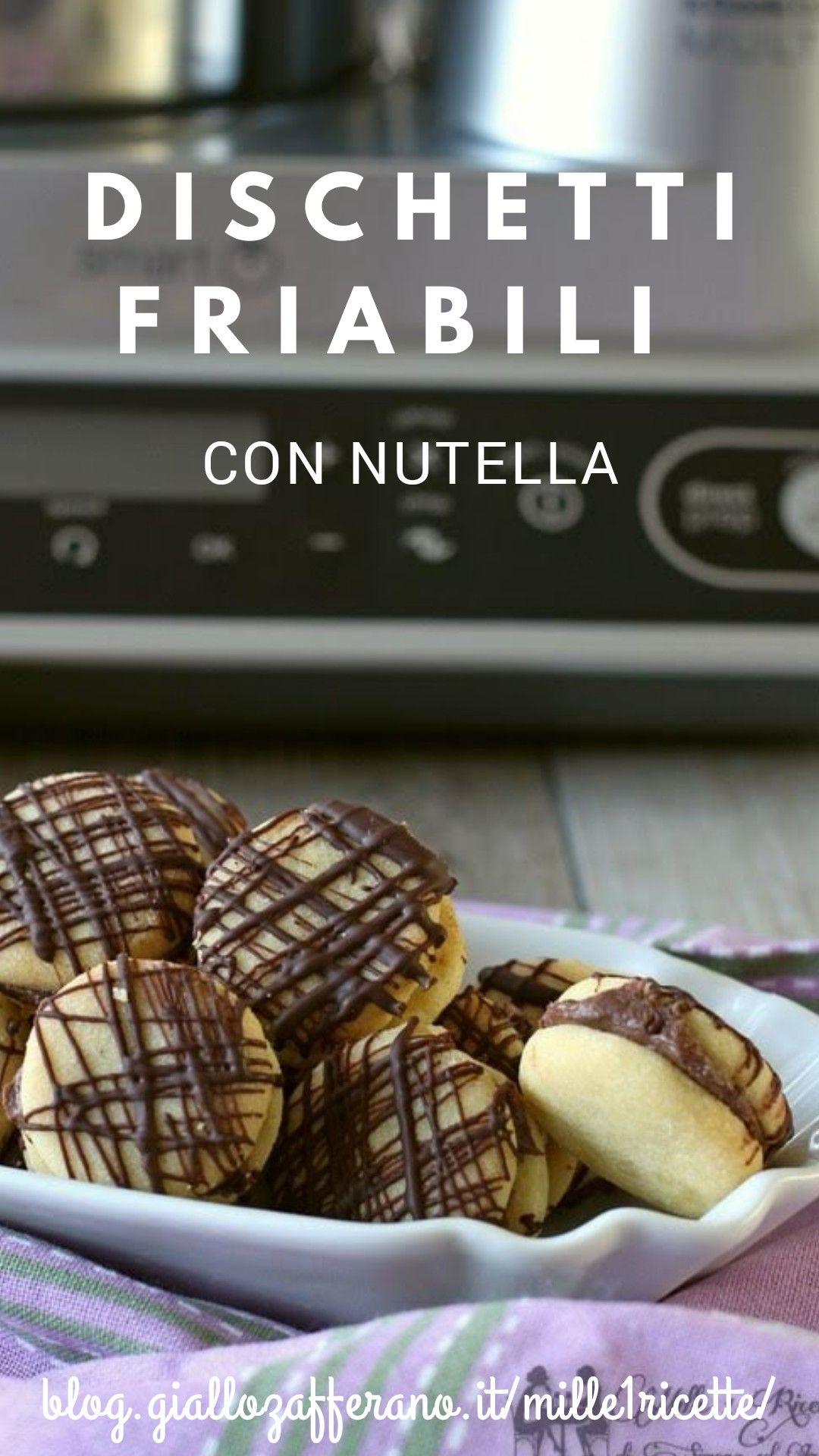 Ricetta Nutella Con Kenwood.Dischetti Friabili Con Nutella Mille 1 Ricette Ricetta Ricette Ricette Di Cucina Nutella