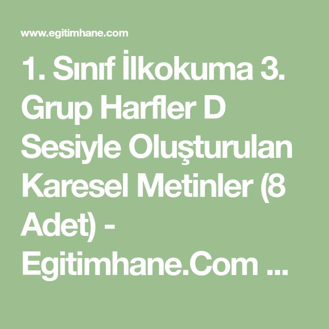 1 Sinif Ilkokuma 3 Grup Harfler D Sesiyle Olusturulan Karesel Metinler 8 Adet Egitimhane Com Egitimhane Com Egitim Kaynaklar Sinif Okuma Calismasi Egitim