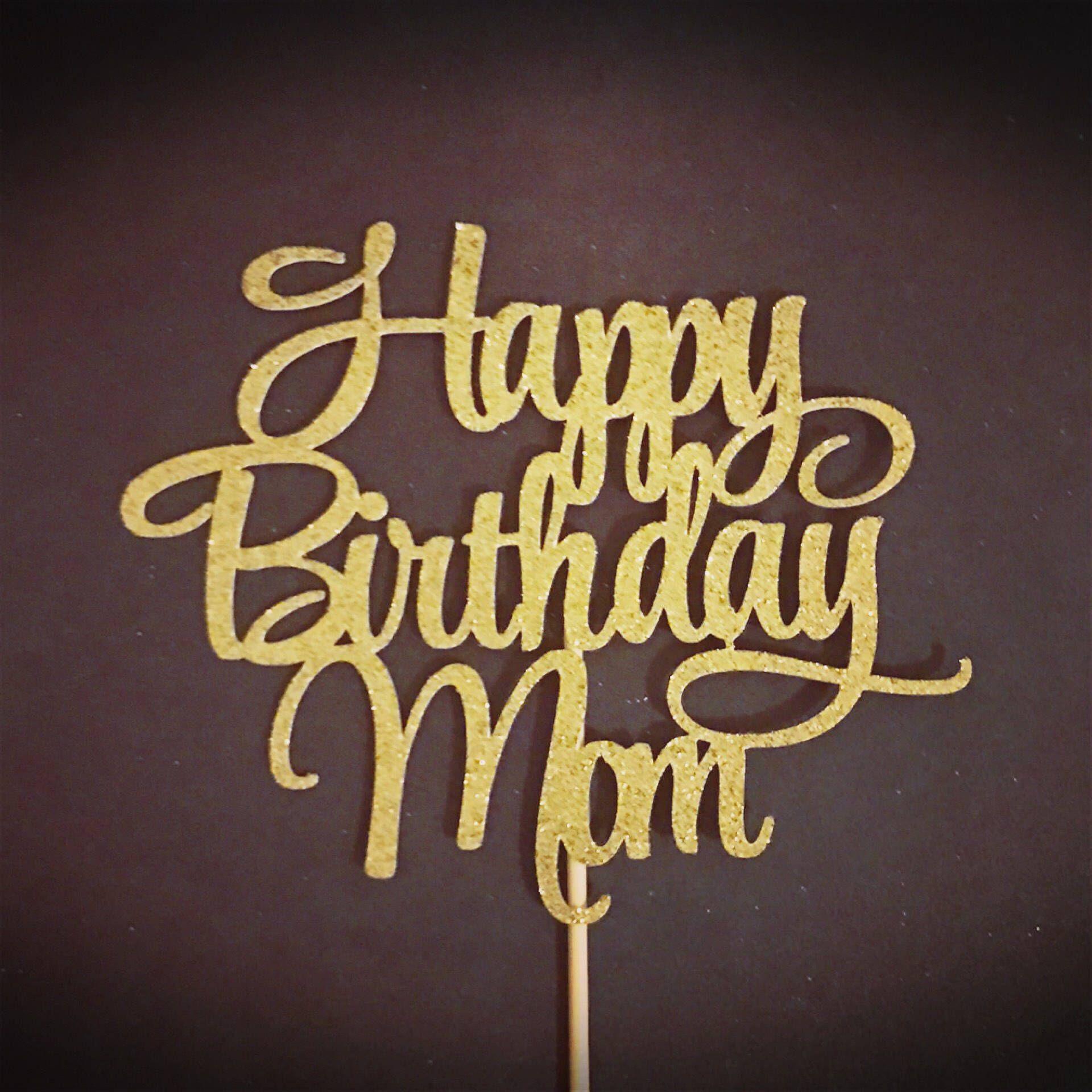 Happy Birthday Mom Cake Topper Mother S Birthday Cake Etsy Happy Birthday Mom Cake Happy Birthday Mom Mom Birthday