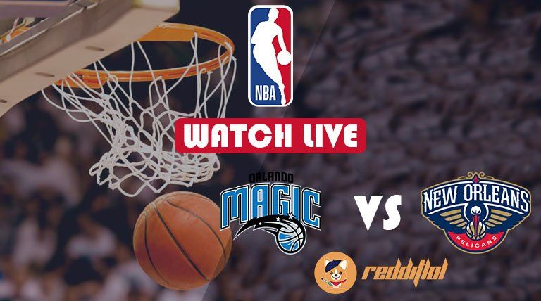 Watch now Orlando Magic New Orleans Pelicans NBA Live