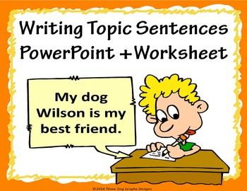 Topic Sentences Writing Lesson Interactive Powerpoint Worksheet Topic Sentences Writing Lessons Writing Instruction