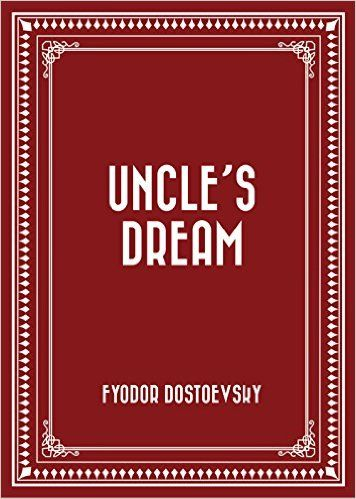 Uncles dream kindle edition by fyodor dostoevsky literature uncles dream kindle edition by fyodor dostoevsky literature fiction kindle ebooks amazon fandeluxe Ebook collections
