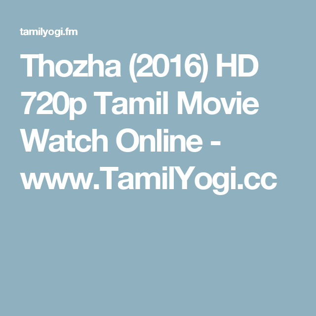 Thozha (2016) HD 720p Tamil Movie Watch Online - www