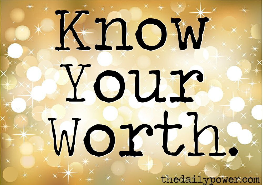 know your worth quotes - Google Search