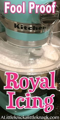 Fool Proof Royal Icing Recipe - A Little Knick a Little Knack #royalicingrecipe