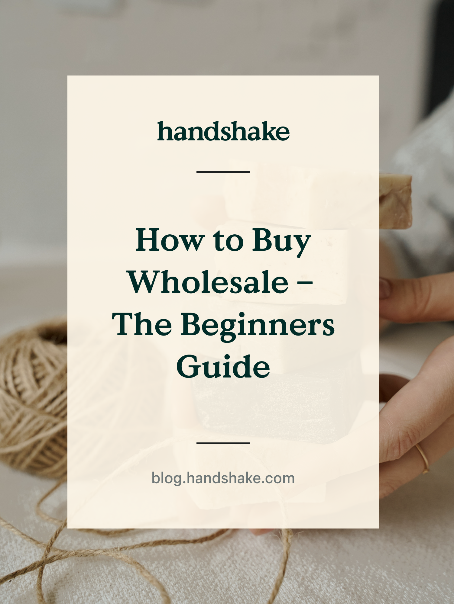 How To Buy Wholesale The Beginners Guide Handshake Com Wholesale Marketplace By Shopify In 2020 Buying Wholesale Wholesale Small Business Clothing