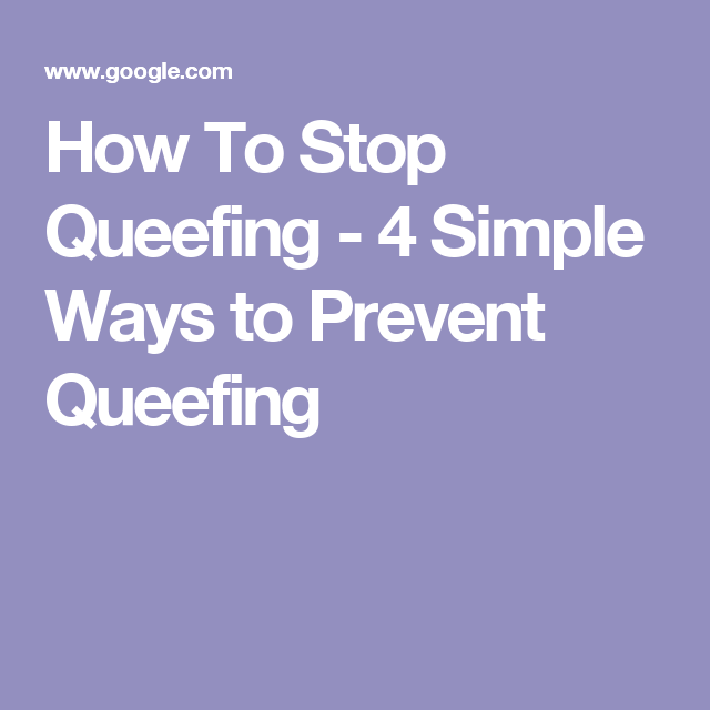 Avoid queefing