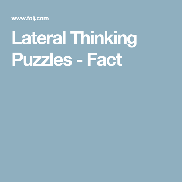 Lateral Thinking Puzzles - Fact | Duckies Lateral Thinking Puzzles ...