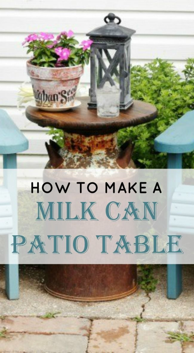 How to Make a Farmhouse Milk Can Patio Table Milk can