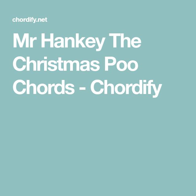 Mr Hankey The Christmas Poo Lyrics.Mr Hankey The Christmas Poo Chords Chordify Ukula Mr