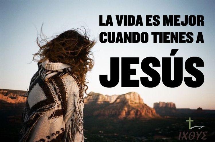 La es mejor cuando tienes a Jesús