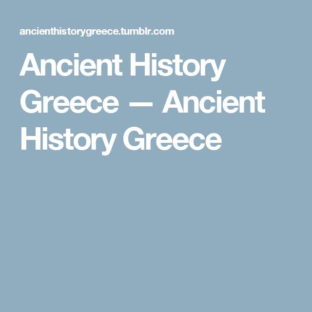 Ancient History Greece — Ancient History Greece