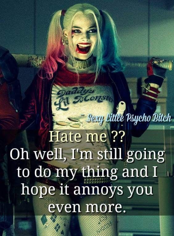 23 Joker quotes that will make you love him more Hate me?? Oh well, I'm still goinv to do my things and I hope it annoys you … | Yoga Mom #harleyquinn