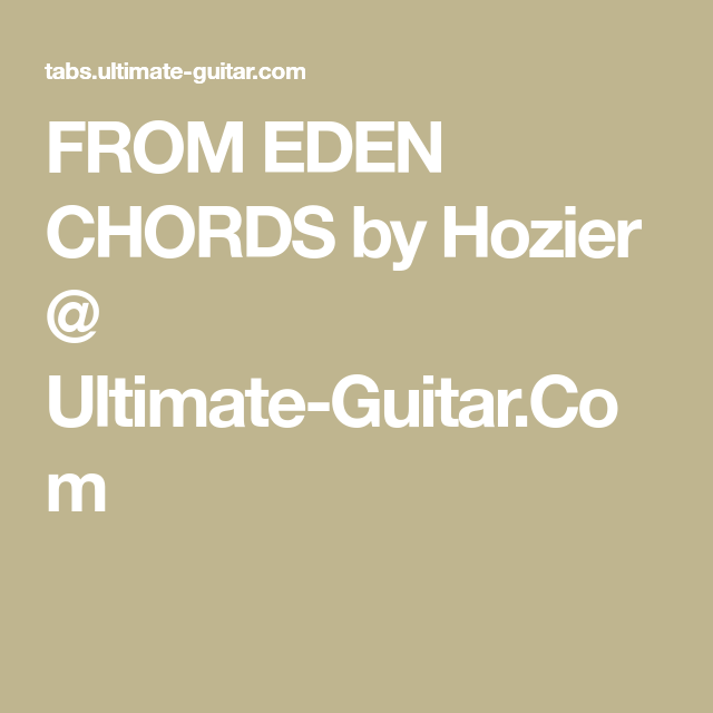From Eden Chords By Hozier Ultimate Guitar Ukelele