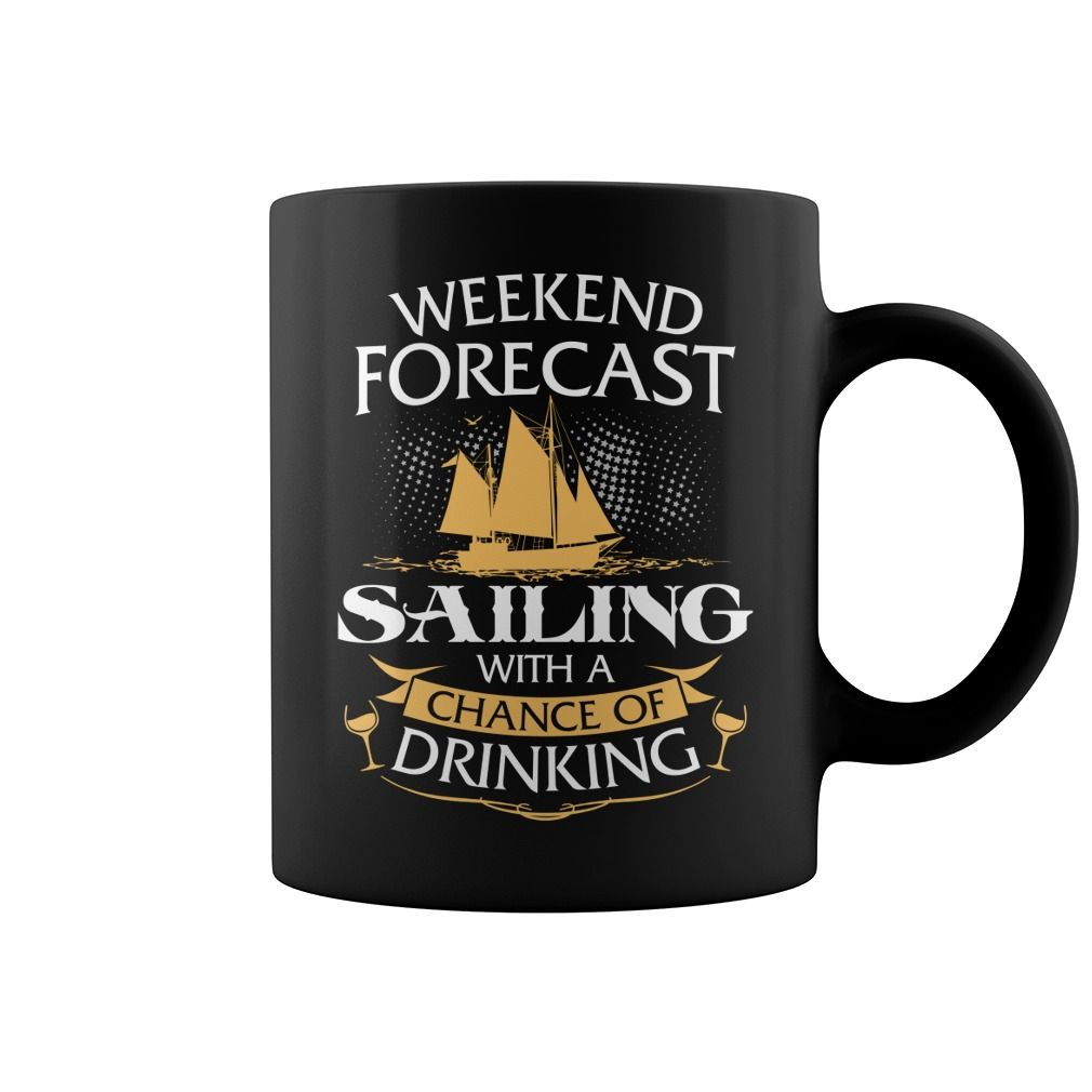 Weekend Forecast Sailing With A Chance Of Drinking Mug Weekend Forecast Sailing With A Chance Of Dr