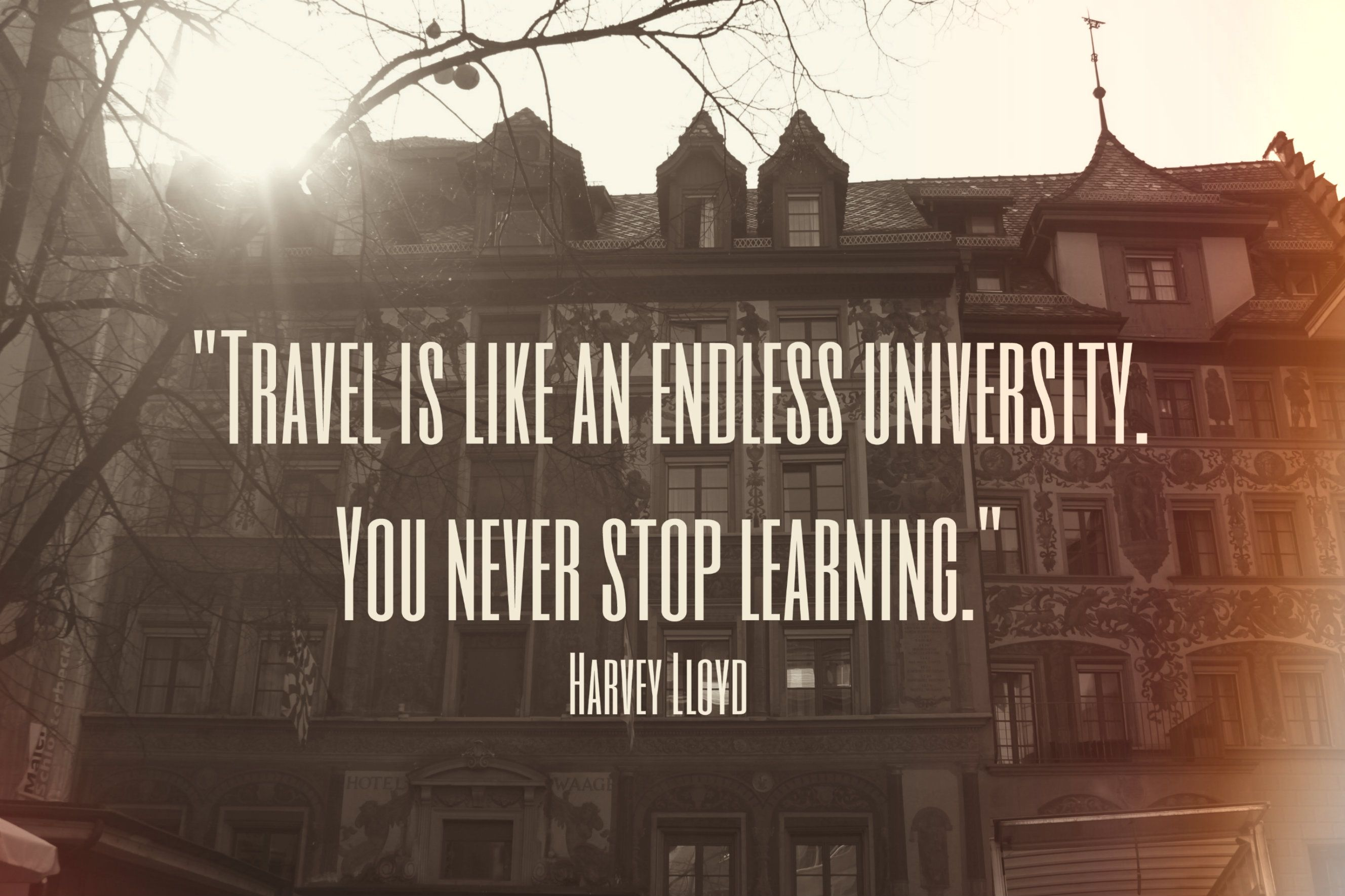 Through Travelling We Learn A Lot It Is A Never Ending University