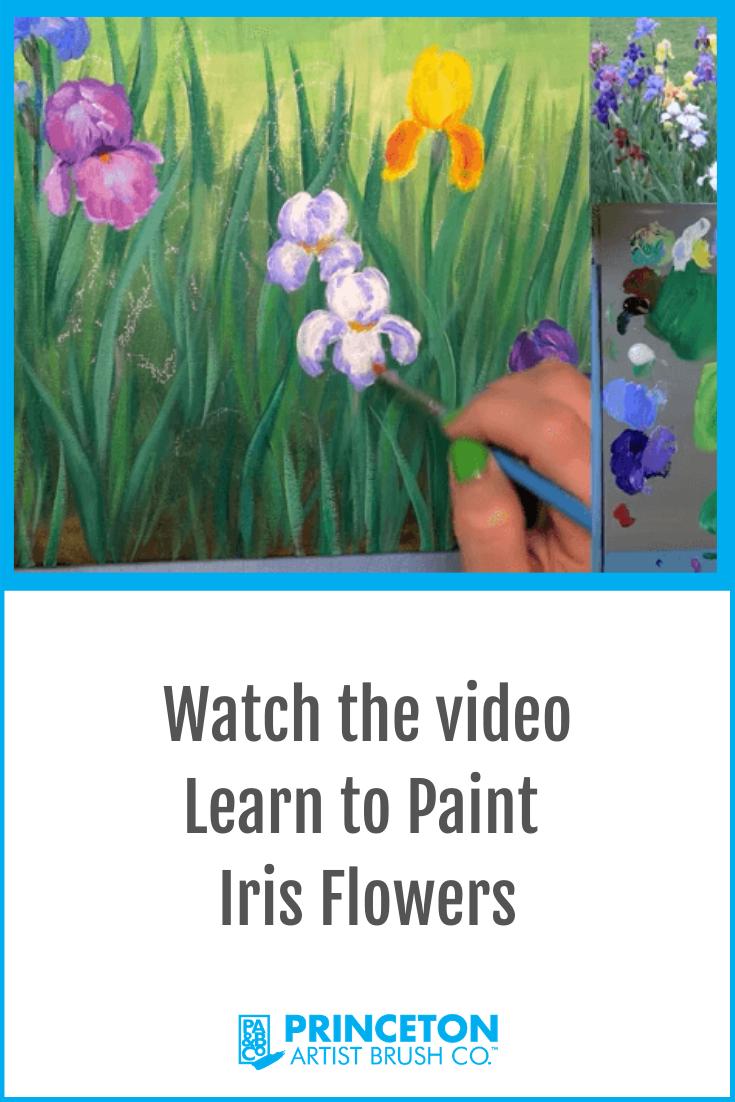 Learn To Paint Iris Flowers Princeton Brush Company Iris Flowers Learn To Paint Iris Painting
