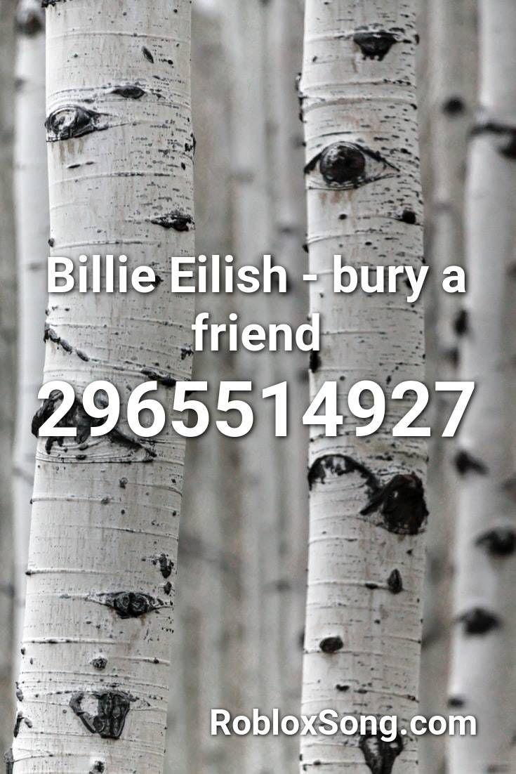 billie eilish bury a friend roblox id