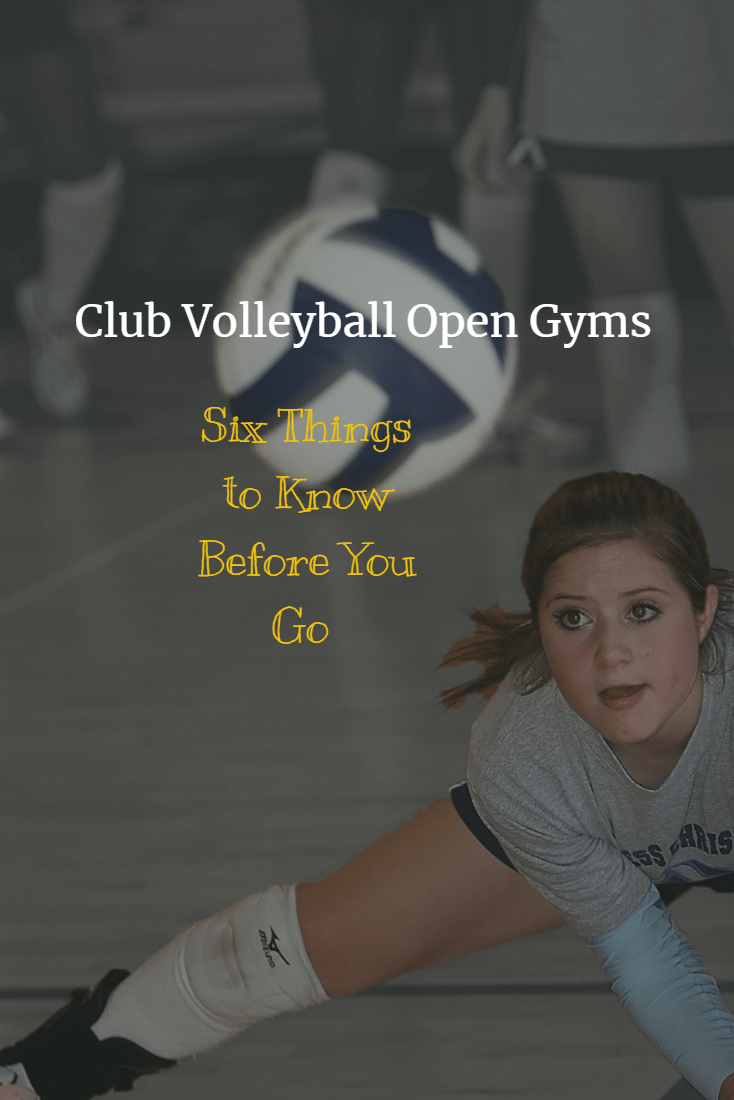 Club Volleyball Open Gyms 6 Things To Know Before You Go Open Gym Volleyball Volleyball Tryouts