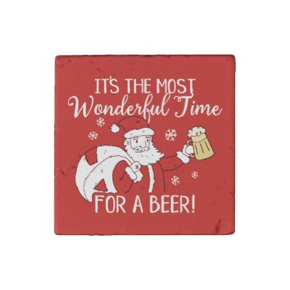Christmas Most Wonderful Time for a Beer Santa Stone Magnet - funny
