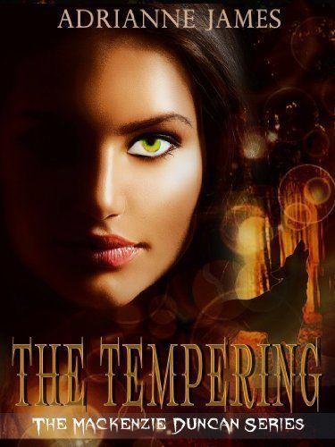 The Tempering (The Mackenzie Duncan Series) by Adrianne James, http://www.amazon.com/dp/B00F52ZXUK/ref=cm_sw_r_pi_dp_.-aatb0PJ6AW6