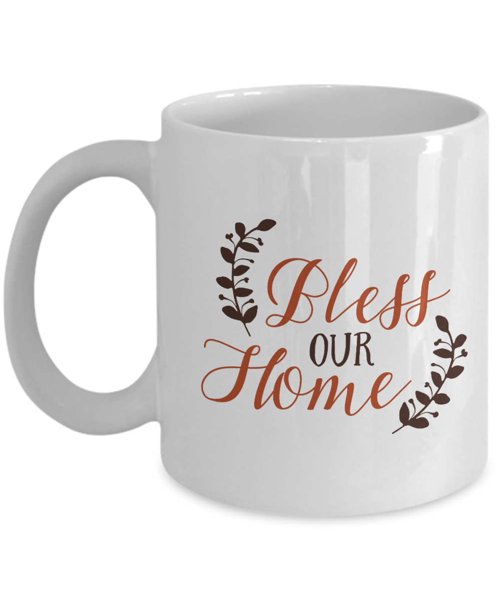 Coffee Mug Bless Our Home by Tech Fashion Mugs, Coffee