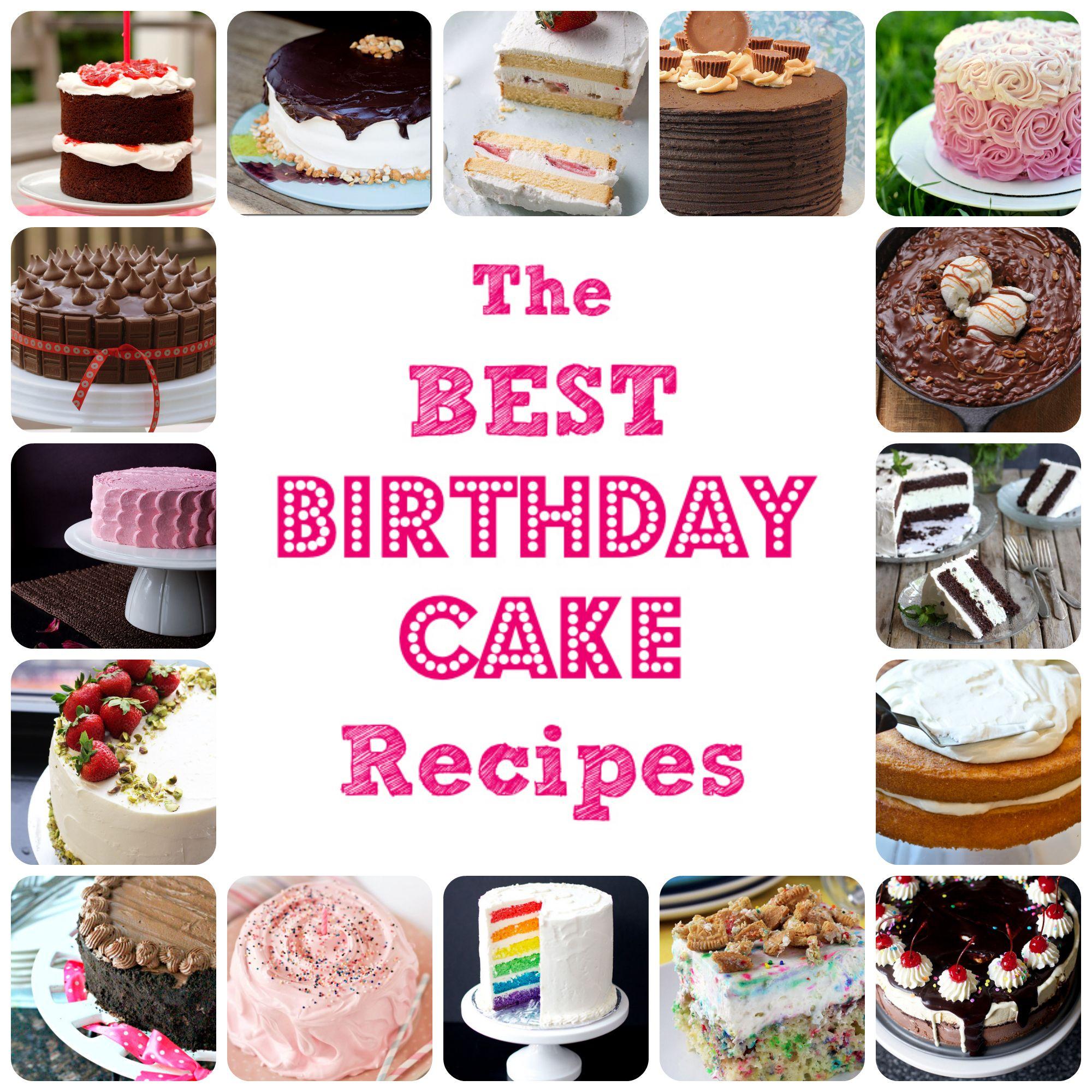 The Best Birthday Cake Recipes Birthday Cakes Birthdays And Cake
