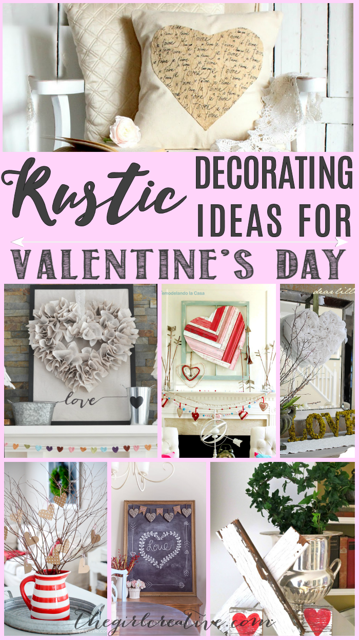 Rustic Decorating Ideas For Valentine S Day The Girl Creative Rustic Valentine Decor Diy Valentines Decorations Farmhouse Valentine Decor