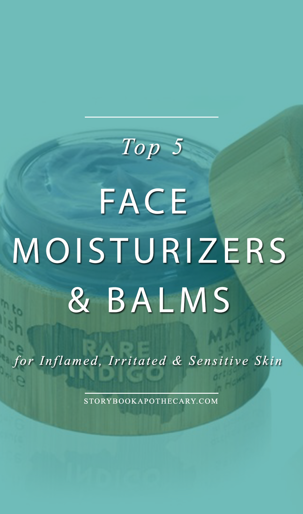 Top 5 Face Moisturizers for Inflamed, Irritated