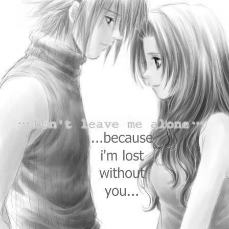 Don T Leave Me Alone Because I M Lost Without You Quotes