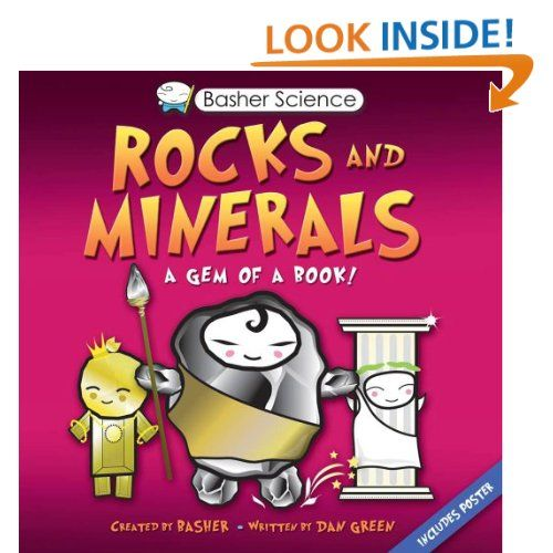 Basher Science: Rocks and Minerals: A Gem of a Book: Dan Green,Simon Basher: 9780753466148: Amazon.com: Books