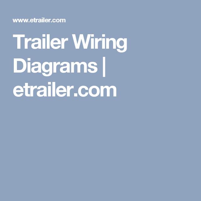Trailer wiring diagrams etrailer boler pinterest diagram trailer wiring diagrams etrailer asfbconference2016 Choice Image