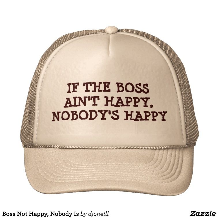 efc0fb0e025 If The Boss Aint Happy