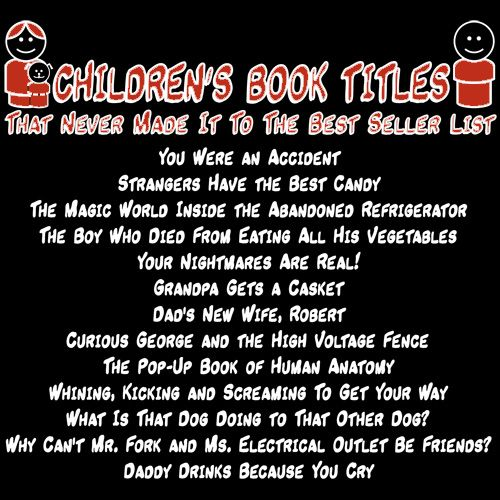 """Children's Book Titles That Never Made It To The """"Best Sellers"""" List (RoadkillTShirts.com)"""