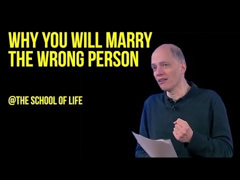 Why You Will Marry The Wrong Person Youtube Marrying The Wrong