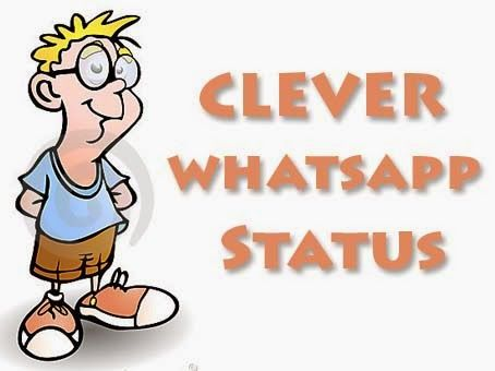 Clever Status For Whatsapp Best Whatsapp Status Whatsapp
