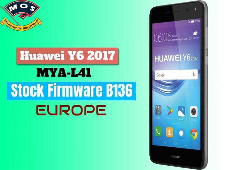 Huawei Y6 2017 MYA-L41 Stock Firmware B136 (Europe) | Ministry Of