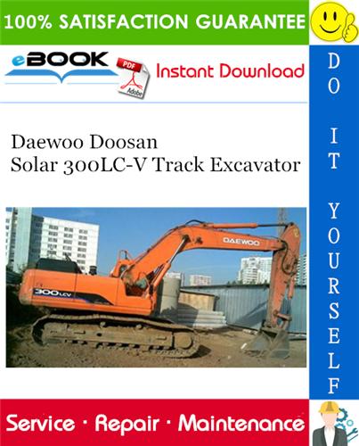 Daewoo Doosan Solar 300lc V Track Excavator Service Repair Manual Repair Manuals Excavator Daewoo