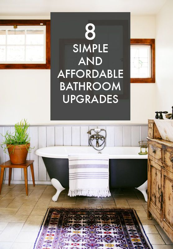 8 Simple & Affordable Bathroom Upgrades
