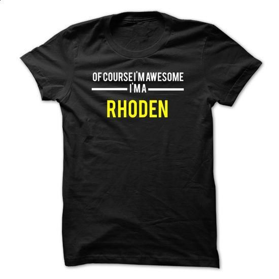 Of course Im awesome Im a RHODEN - #tshirt design #hoodie fashion. ORDER HERE => https://www.sunfrog.com/Names/Of-course-Im-awesome-Im-a-RHODEN-EFE3D7.html?68278