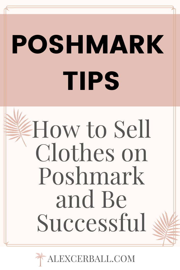 How To Sell Clothes On Poshmark And Be Successful How To Sell Clothes Selling Clothes Things To Sell