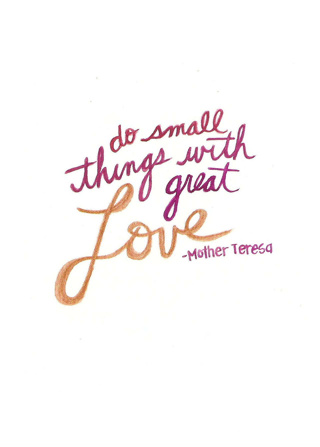 """Mother Love Quotes Do Small Things With Great Love Mother Teresa  """"quotes"""