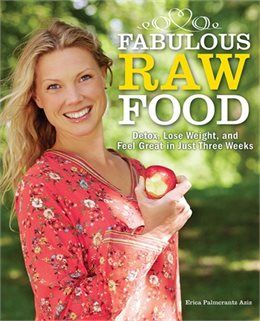 Book Fabulous Raw Food: Detox, Lose Weight, and Feel Great in Just Three Weeks! by E Aziz