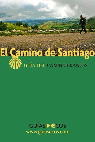 El Camino De Santiago Trail | ... de viaje Guías de España España EL CAMINO DE SANTIAGO (EBOOK