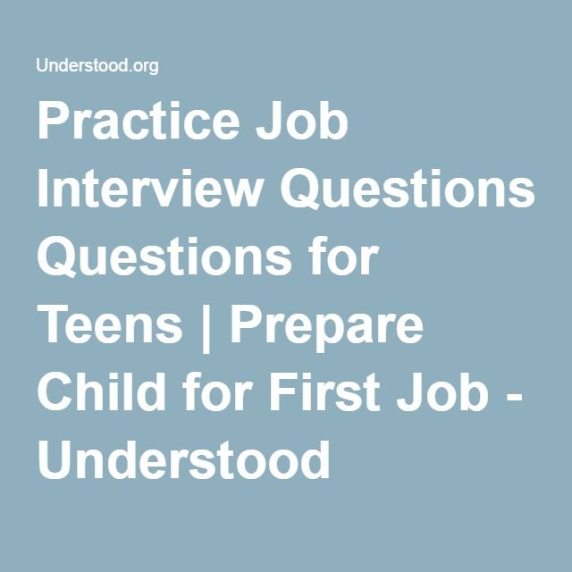 Job Interview Questions To Practice With Your Teen  Job Interview