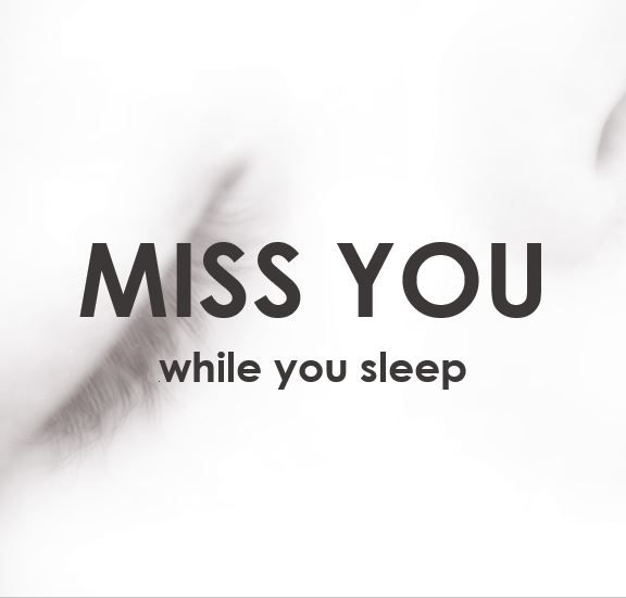 Miss You While You Sleep Quotes Miss You Positivity