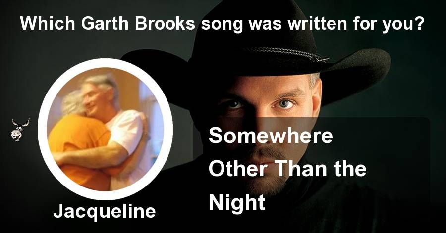 Which Garth Brooks song was written for you? | Gag Donkey