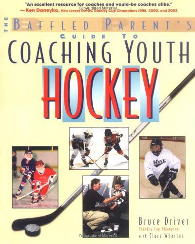 The Baffled Parent S Guide To Coaching Youth Hockey Baffled Parent S Guides 11 64 Youth Hockey Parenting Guide Coaching