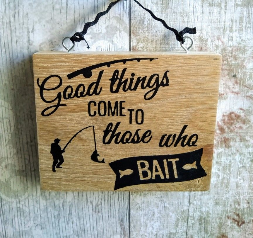 Good Things Come To Those Who Bait Fishing Quote Fishing Sign Wooden Plaque Lots More Choice At Gregorycr Fishing Signs Diy Wood Signs Old Time Christmas