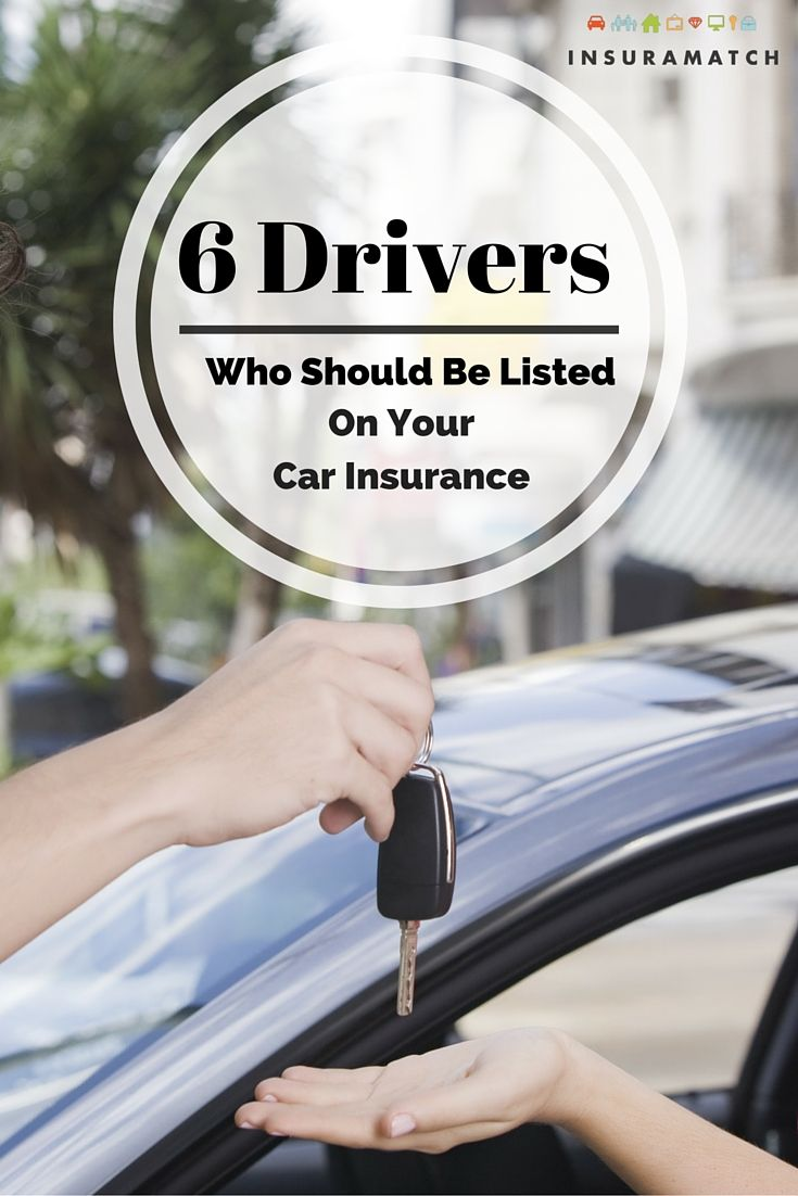 6 Drivers Who Should Be Listed On Your Car Insurance Assurance